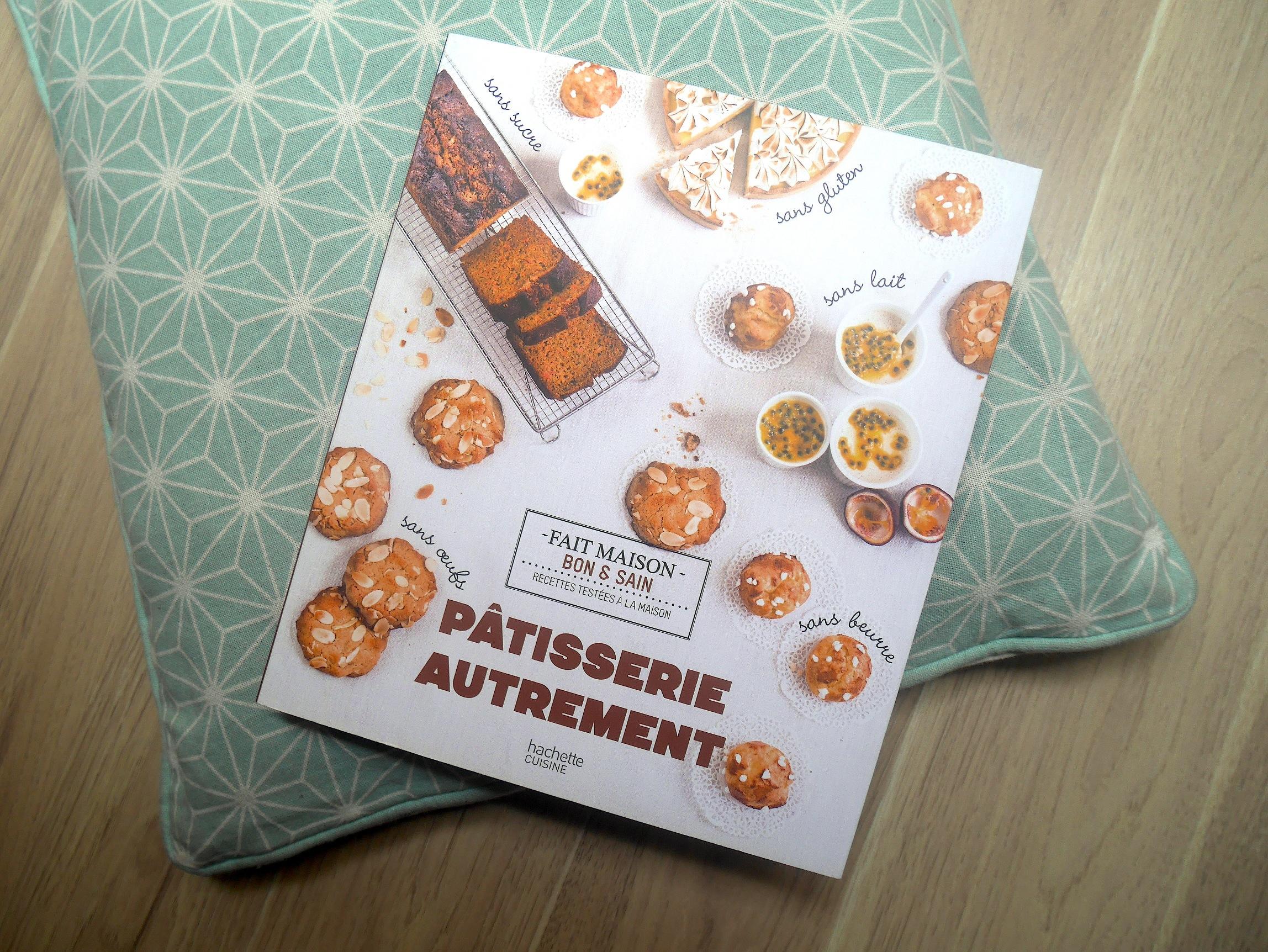"""Coup de coeur pour """"Pâtisserie autrement"""" de Karen Chevallier :-)"""